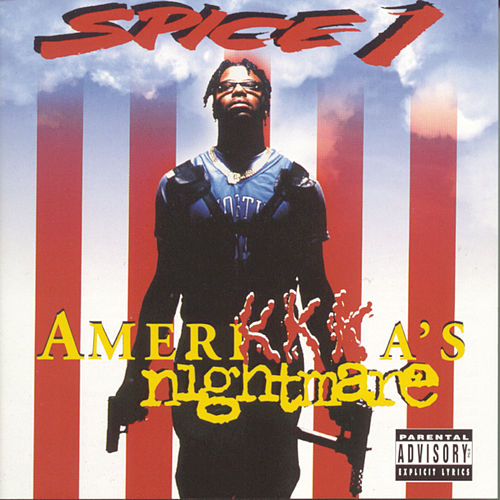 AmeriKKKa's Nightmare by Spice 1
