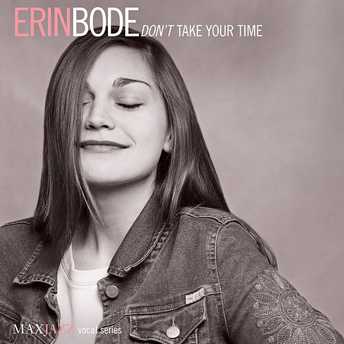 Don't Take Your Time von Erin Bode