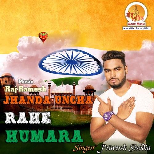 Jhanda Uncha Rahe Humara by Pravesh Sisodia