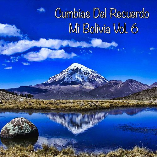 Cumbias del Recuerdo de Mi Bolivia, Vol. 6 de Various Artists