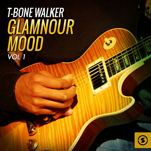 Glamnour Mood, Vol. 1 de T-Bone Walker