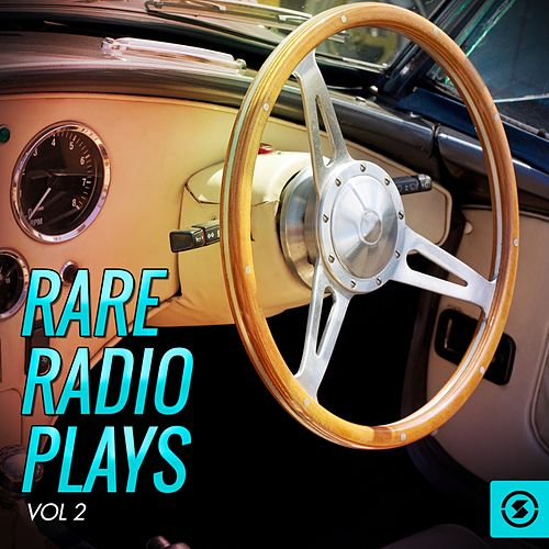 Rare Radio Plays, Vol. 2 von Various Artists