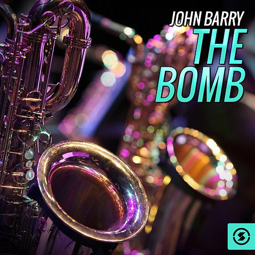 The Bomb (Music from the Movie 'Thunderball') by John Barry