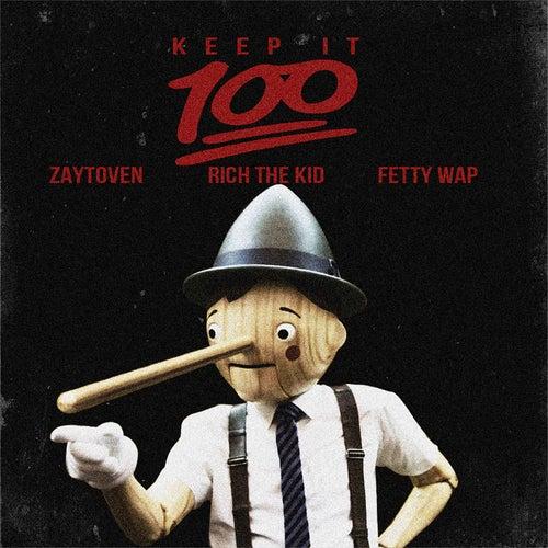 Keep It 100 (feat. Rich the Kid, Fetty Wap) von Zaytoven