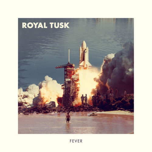 Fever de Royal Tusk