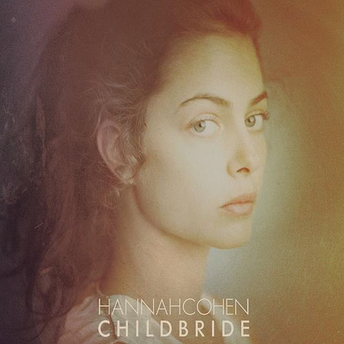 Child Bride by Hannah Cohen