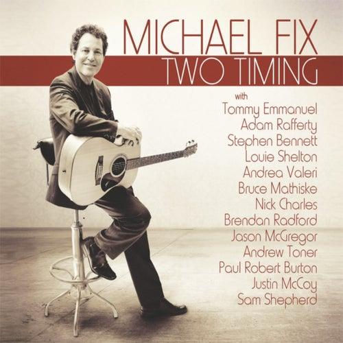 Two Timing de Michael Fix