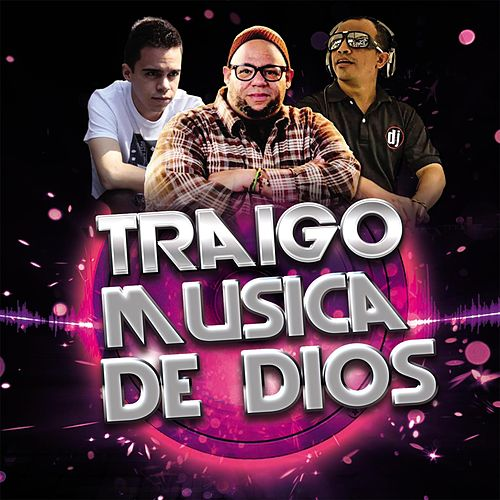 Traigo Música de Dios (Gabriel Eshel & Herkin Buelvas DJ Remix) by Jon Carlo