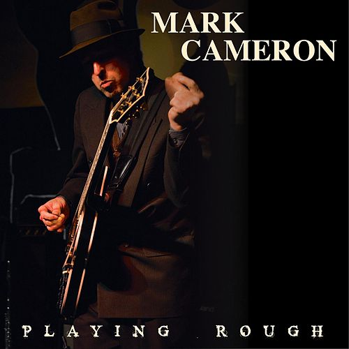 Playing Rough by Mark Cameron