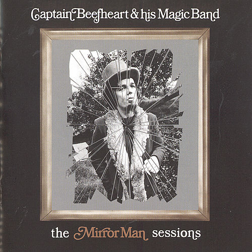 Mirror Man by Captain Beefheart