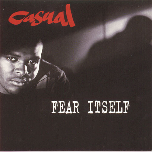 Fear Itself by Casual