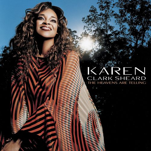 The Heavens Are Telling de Karen Clark-Sheard