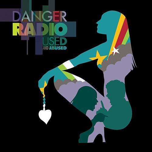Used and Abused by Danger Radio
