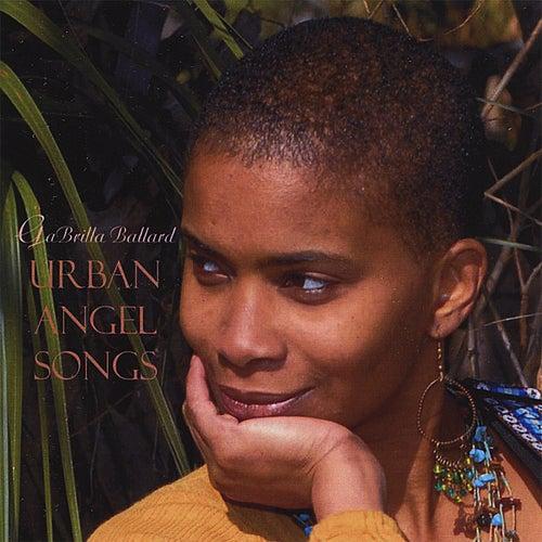 Urban Angel Songs by Gabrilla Ballard
