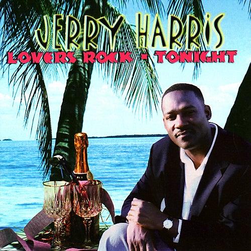 Lover Rock - Tonight by Jerry Harris