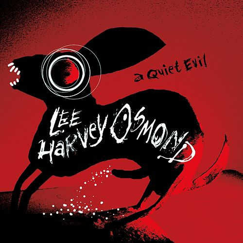 A Quiet Evil de Lee Harvey Osmond