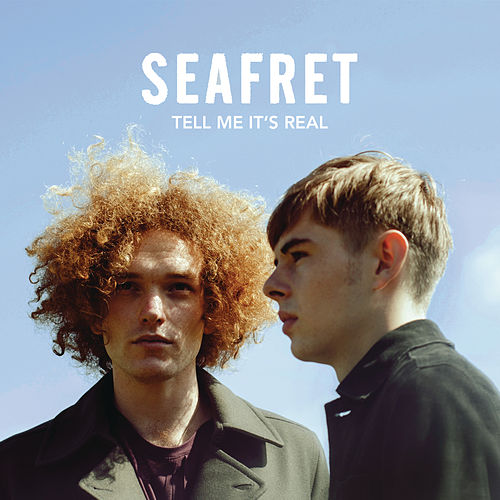 Tell Me It's Real (Expanded Edition) de Seafret