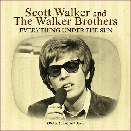 Everything Under the Sun (Live) by The Walker Brothers