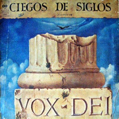 Ciego de Siglos by Vox Dei