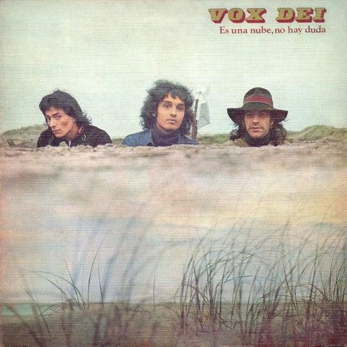 Es Una Nube No Hay Duda by Vox Dei