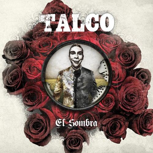 El Sombra von Talco