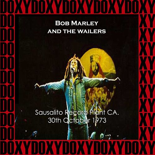 The Record Plant, Sausalito, Ca. October 31st, 1973 (Doxy Collection, Remastered, Live on Fm Broadcasting) by Bob Marley