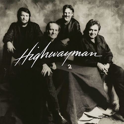 Highwayman 2 by The Highwaymen