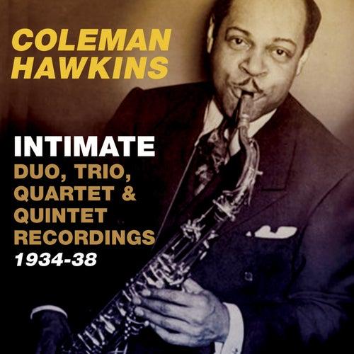 Intimate: Duo, Trio, Quartet & Quintet Recordings 1934-38 von Coleman Hawkins