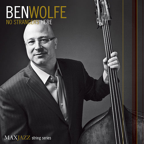 No Strangers Here by Ben Wolfe