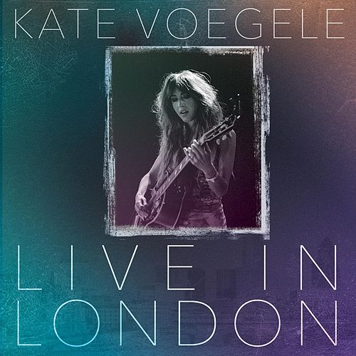 Live in London de Kate Voegele
