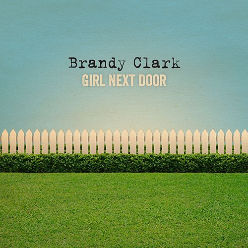 Girl Next Door by Brandy Clark