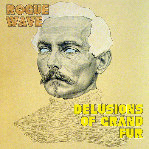 Delusions of Grand Fur by Rogue Wave