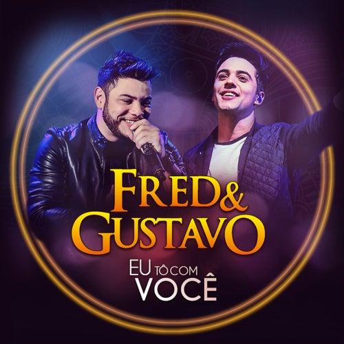 Eu Tô Com Você de Fred & Gustavo