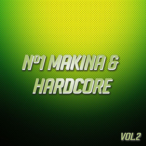 Nº1 Makina & Hardcore Vol. 2 von Various Artists
