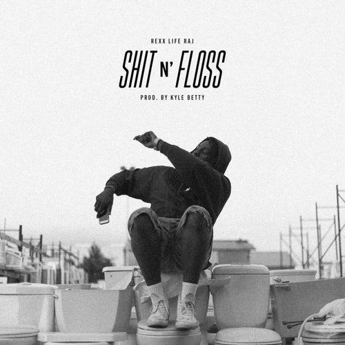 Shit n' Floss - Single von Rexx Life Raj