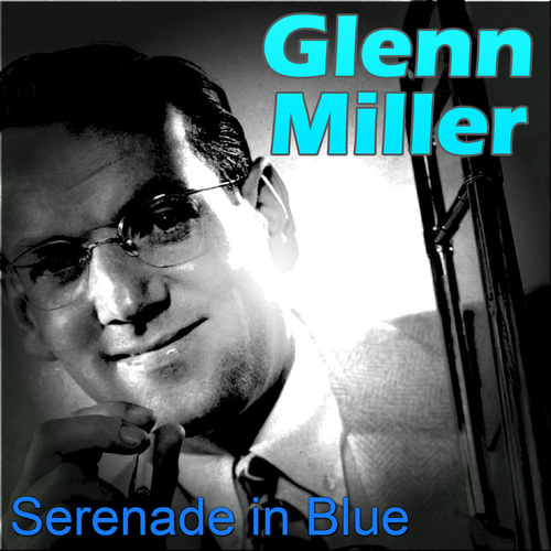 Serenade in Blue von Glenn Miller