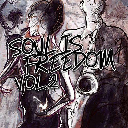 Soul Is Freedom, Vol. 2 von Various Artists