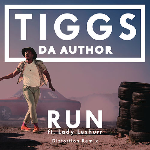Run (Diztortion Remix) von Tiggs Da Author