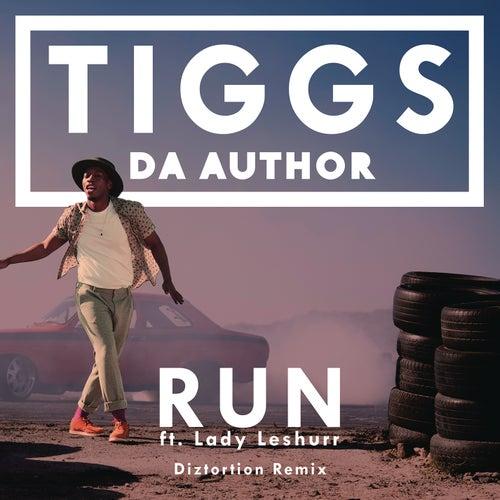 Run (Diztortion Remix) von Tiggs Da Author