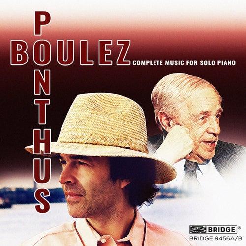 Boulez: Complete Music for Solo Piano - Marc Ponthus von Marc Ponthus