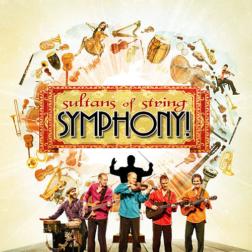 Symphony! von Sultans of String