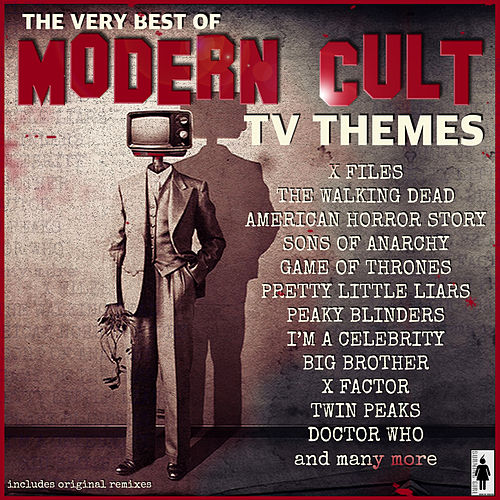 The Very Best Of Modern Cult TV Themes de TV Themes