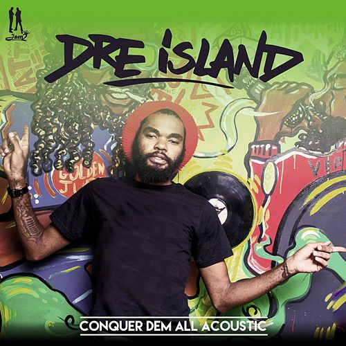 Conquer Dem All Acoustic - Single by Dre Island