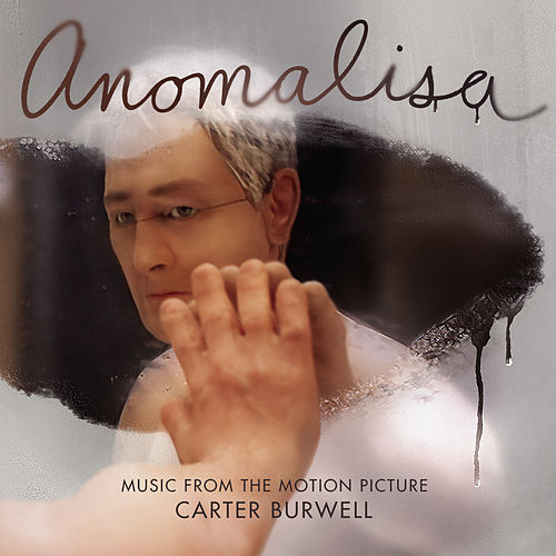 Anomalisa (Music from the Motion Picture) van Carter Burwell