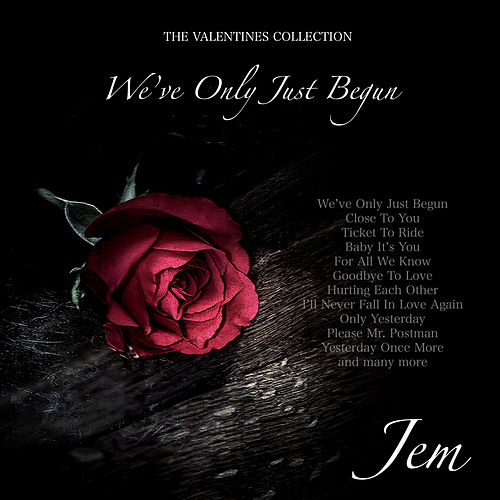 We've Only Just Begun - The Valentines Collection de Jem