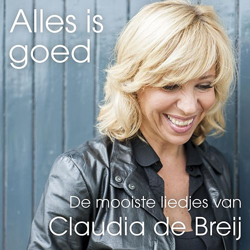 Alles Is Goed van Claudia de Breij