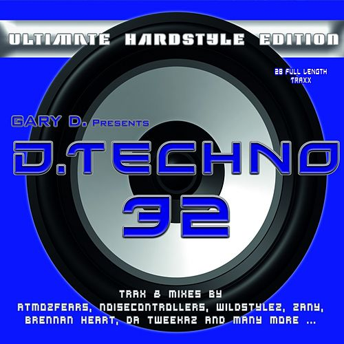 Gary D. pres D.Techno 32 (Ultimate Hardstyle Edition) von Various Artists