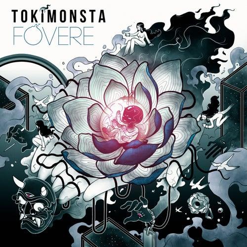 Fovere by TOKiMONSTA