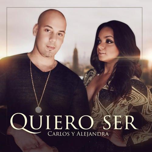 Quiero Ser de Carlos Y Alejandra