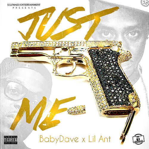 Just Me (feat. Lil Ant) de Baby Dave